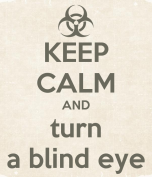 keep-calm-and-turn-a-blind-eye-2